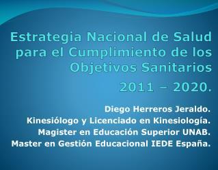 Estrategia Nacional de Salud para el Cumplimiento de los Objetivos Sanitarios  2011 – 2020.