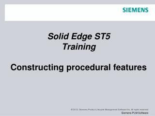 Solid Edge  ST5 Training Constructing procedural features