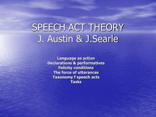 SPEECH ACT THEORY J. Austin & J.Searle