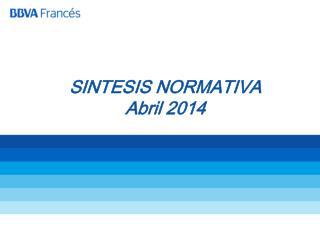 SINTESIS NORMATIVA Abril 2014