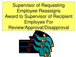 Supervisor of Requesting Employee Reassigns