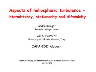 Aspects of heliospheric turbulence -  intermittency, stationarity and Alfvénicity