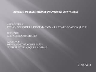 COLEGIO DE BACHILLERES PLANTEL #15 CONTRERAS