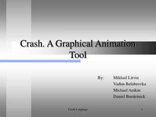 Crash. A Graphical Animation Tool