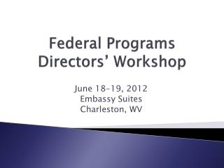 Federal Programs Directors' Workshop