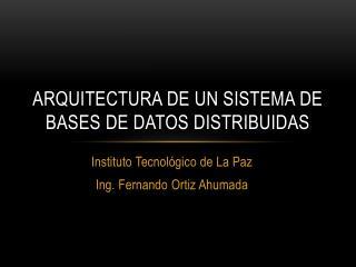 Arquitectura de un Sistema de  Bases de Datos Distribuidas