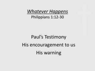 Whatever Happens Philippians 1:12-30