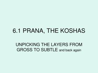 6.1 PRANA, THE KOSHAS