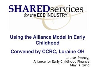 Using the Alliance Model in Early Childhood Convened by CCRC, Loraine OH