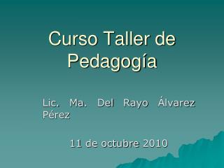 Curso Taller de Pedagogía