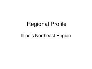 Regional Profile  Illinois Northeast Region
