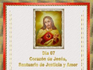 D�a 07 Coraz�n de Jes�s,  Santuario de Justicia y Amor