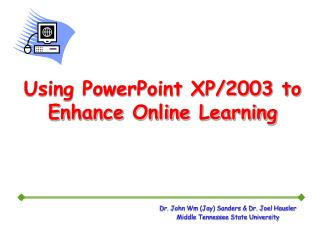 Using PowerPoint XP/2003 to Enhance Online Learning
