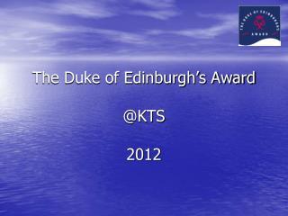 The Duke of Edinburgh�s Award @KTS 2012