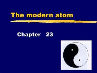 The modern atom