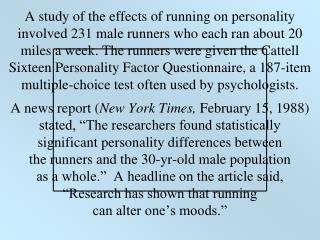 A study of the effects of running on personality involved 231 male ...