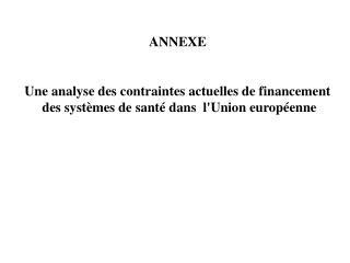 ANNEXE Une analyse des contraintes actuelles de financement