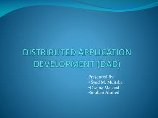 DISTRIBUTED APPLICATION DEVELOPMENT (DAD)
