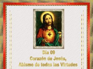 Día 09 Corazón de Jesús,  Abismo de todas las Virtudes