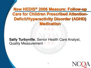New HEDIS 2006 Measure: Follow-up Care for Children Prescribed Attention-Deficit