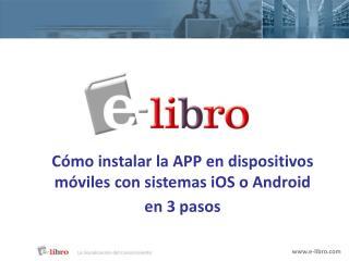 Cómo instalar la APP en dispositivos móviles con sistemas iOS o Android en 3 pasos