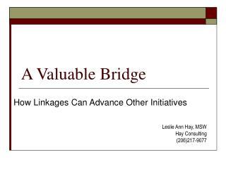 A Valuable Bridge