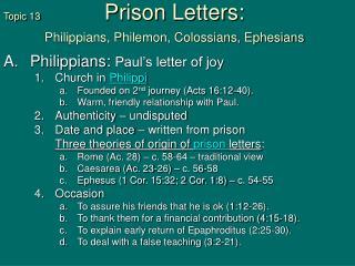 Topic 13 Prison Letters: Philippians, Philemon, Colossians, Ephesians