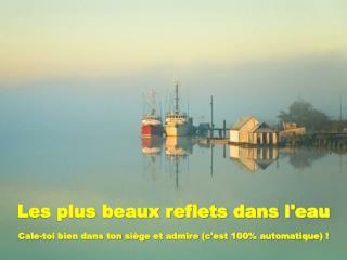 Les plus beaux reflets dans l'eau