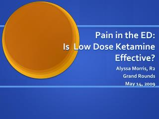 Pain in the ED: Is  Low Dose Ketamine Effective?