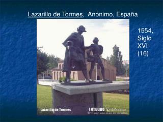 Lazarillo de Tormes ,  Anónimo, España