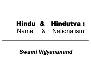 THE PART – 1 HINDU : THE NAME ORIGIN OF THE HINDU WORD