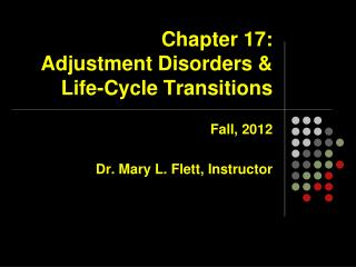Chapter 17:   Adjustment Disorders & Life-Cycle Transitions