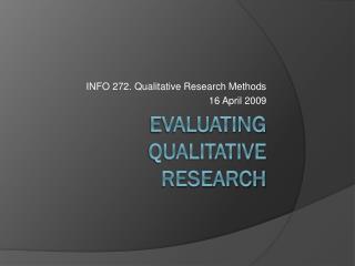 Evaluating  Qualitative  Research