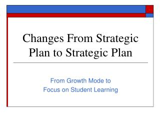 Changes From Strategic Plan to Strategic Plan