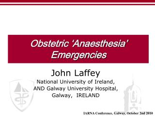 Obstetric 'Anaesthesia' Emergencies