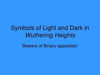 Symbols of Light and Dark in  Wuthering Heights