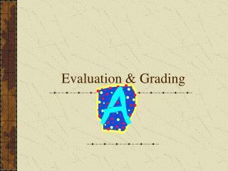 Evaluation & Grading