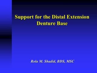 Support for the Distal Extension Denture Base