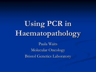 Using PCR in Haematopathology