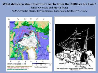 What did learn about the future Arctic from the 2008 Sea Ice Loss? James Overland and Muyin Wang