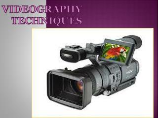 Videography Techniques