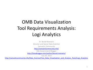 OMB Data Visualization ToolRequirements Analysis: Logi  Analytics