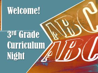 Welcome! 3 rd Grade  Curriculum Night