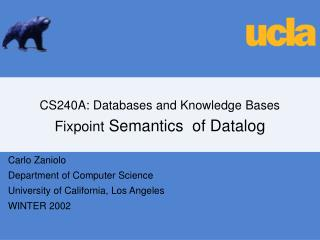 CS240A: Databases and Knowledge Bases Fixpoint Semantics  of Datalog