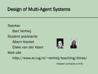 Design of Multi-Agent Systems