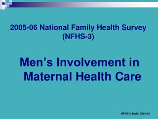 2005-06 National Family Health Survey  (NFHS-3)