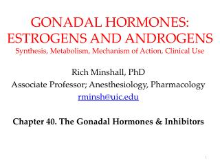 GONADAL HORMONES: ESTROGENS AND ANDROGENS Synthesis, Metabolism, Mechanism of Action, Clinical Use