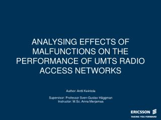 ANALYSING EFFECTS OF MALFUNCTIONS ON THE PERFORMANCE OF UMTS RADIO ACCESS NETWORKS