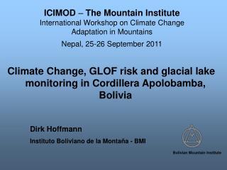 Climate Change, GLOF risk and glacial lake monitoring in Cordillera Apolobamba, Bolivia