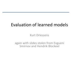 Evaluation of learned models